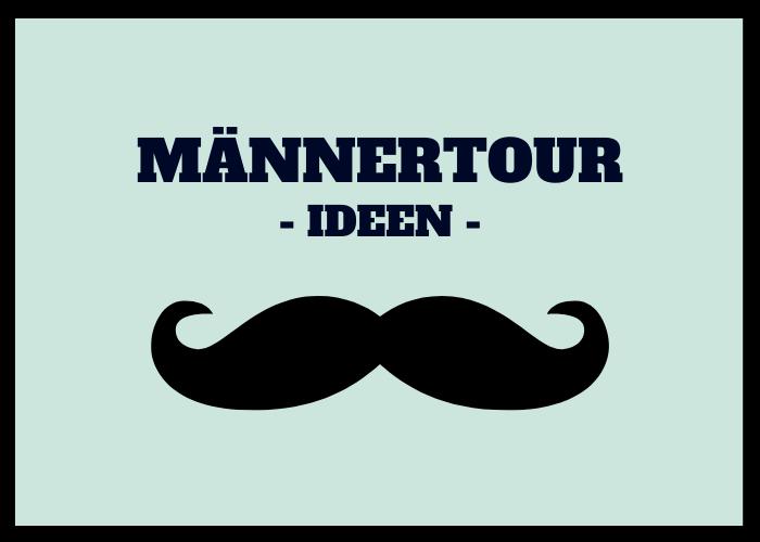 Männertour Ideen